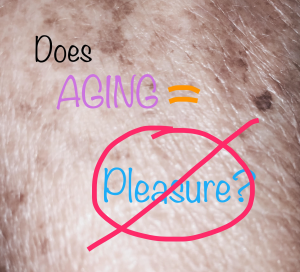 Elusive Pleasures: Aging with Erroneous Beliefs Be sure to read this second in a five-part series designed to help you restore pleasue after losing it! This is not just for the aging, it is for anyone who is experiencing a loss of pleasure!
